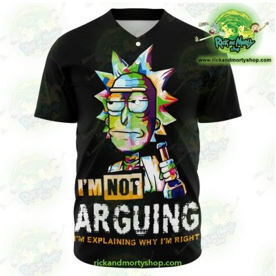 Rick And Morty Baseball Jersey - Im Not Arguing Xs Aop