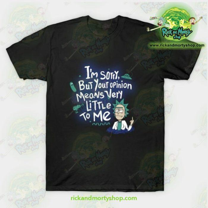Rick And Morty I Am Sorry T-Shirt Black / S T-Shirt