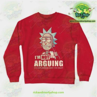 Rick & Morty - Im Not Arguing Sweatshirt Red / S Athletic Aop
