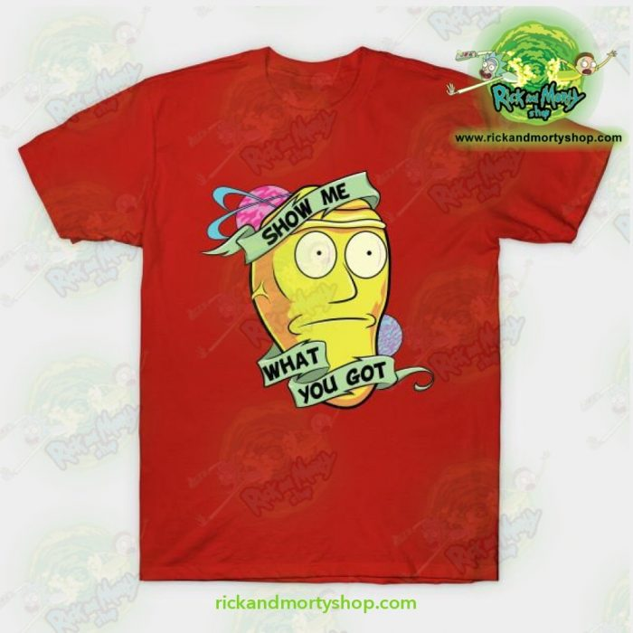Rick & Morty Show Me What You Got T-Shirt Red / S T-Shirt