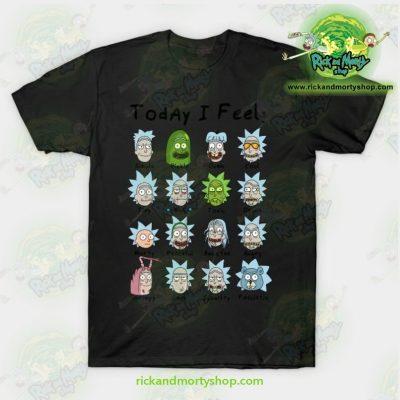 Rick & Morty Today I Feel T-Shirt Black / S T-Shirt