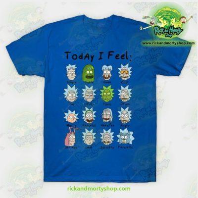 Rick & Morty Today I Feel T-Shirt Blue / S T-Shirt
