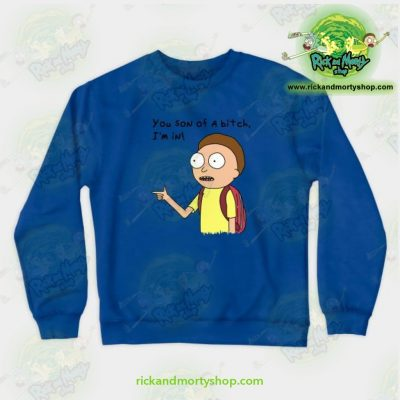 Rick & Morty You Son Of A Bitch Im In! Crewneck Sweatshirt Blue / S Athletic - Aop