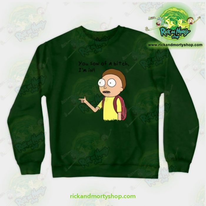Rick & Morty You Son Of A Bitch Im In! Crewneck Sweatshirt Green / S Athletic - Aop