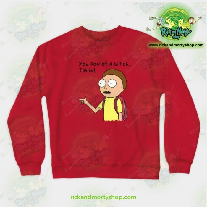 Rick & Morty You Son Of A Bitch Im In! Crewneck Sweatshirt Red / S Athletic - Aop