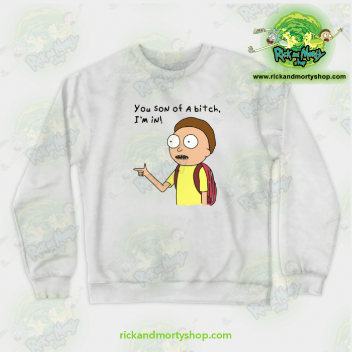 Rick & Morty You Son Of A Bitch Im In! Crewneck Sweatshirt White / S Athletic - Aop