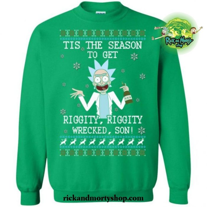 Tis The Season To Get Riggity Wrecked Son! Sweater S / Green
